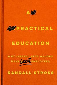 Cite A Practical Education: Why Liberal Arts Majors Make ...