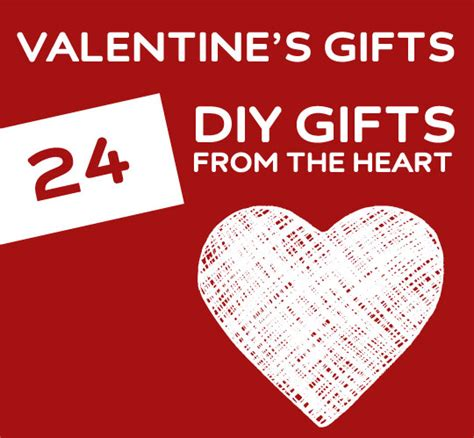valentines presents 24 diy 39 s gifts that are from the