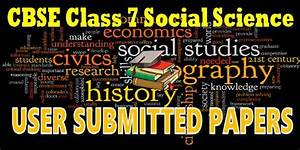 User Submitted Papers For Cbse Class 07 Social Science