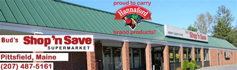 hannaford memorial day hours bud s shop n save your local hannaford brand grocer