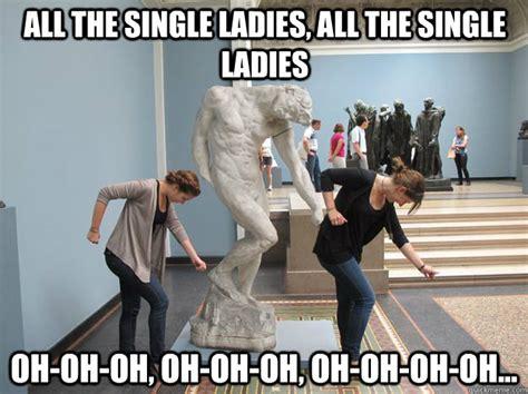 Single Ladies Meme - a few good reasons why being single on valentine s day is great joe ie