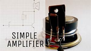 How To Make Simple Audio Amplifier