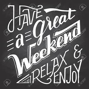 Weekend Quotes Great Quotes About The Weekend