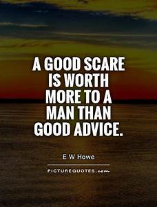 A good scare is... Reputation Worth Quotes