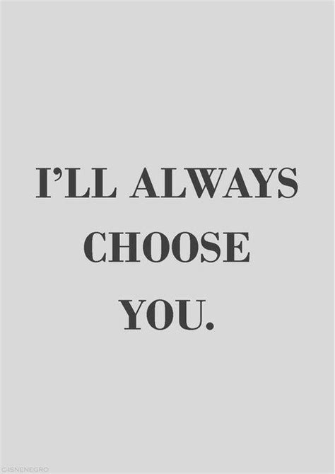 always you ill always choose you pictures photos and images for