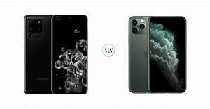 Samsung Galaxy S20 Ultra Vs Apple Iphone 11 Pro  Side By