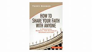 How To Share Your Faith With Anyone  A Practical Manual