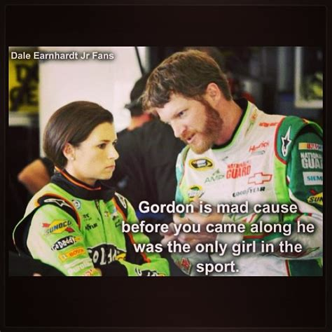 Dale Earnhardt Meme - 51 best danica you go girl images on pinterest danica patrick patrick o brian and good