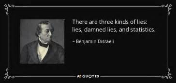 benjamin disraeli quote    kinds  lies lies damned lies