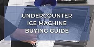Undercounter Ice Machine Buying Guide