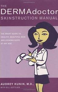 U0026quot The Dermadoctor Skinstruction Manual  The Smart Guide To