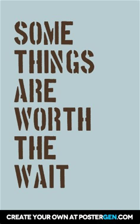 Your Worth The Wait Quotes