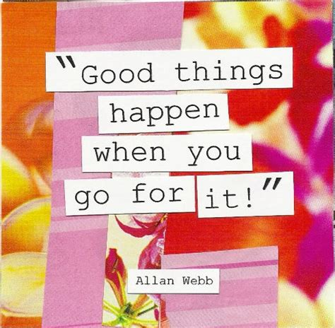 Good Things Happen Quotes Quotesgram