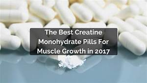 What Are The Best Creatine Monohydrate Pills For Muscle Growth In 2017