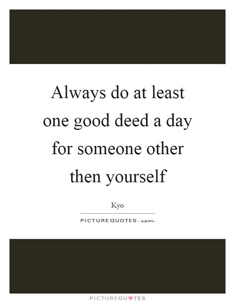Doing Good Deeds For Others Quotes
