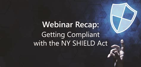 webinar recap    compliant   ny shield act