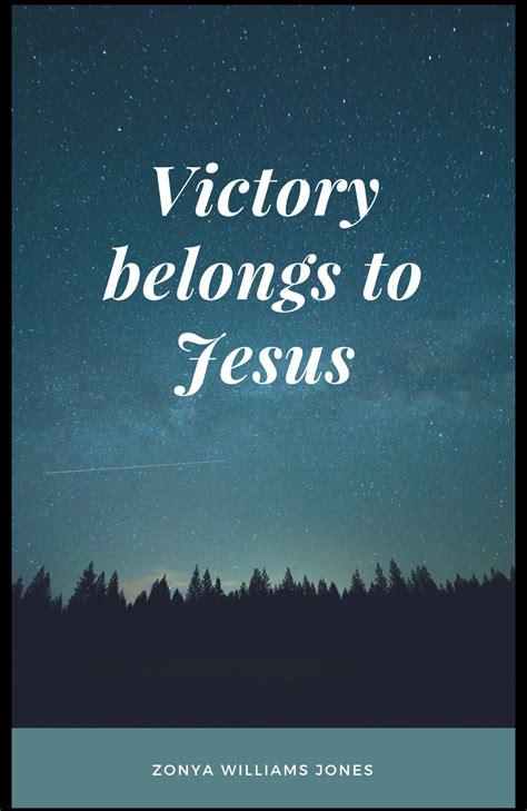 victory belongs  jesus  melanin love