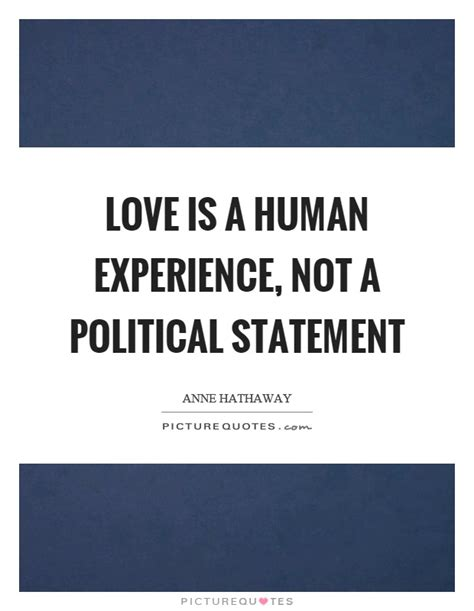 love   human experience   political statement