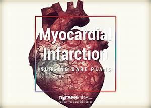 7 Myocardial Infarction  Heart Attack  Nursing Care Plans