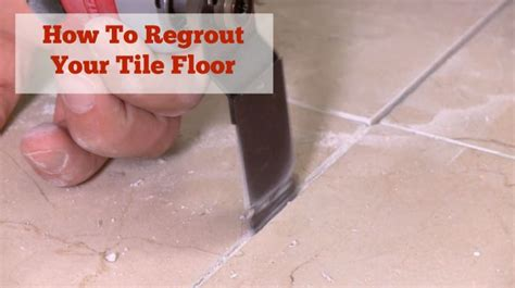 Regrouting Floor Tiles Tips by Regrout Tile Floor Weekend Workbench