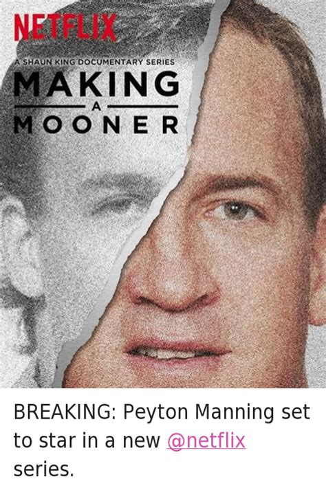 Making A Murderer Memes - breaking peyton manning set to star in a new series making a mooner breaking peyton manning set