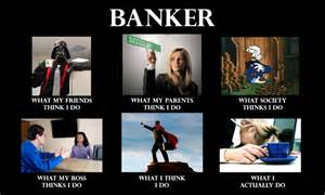 Banker-What-My-Friends-Think-I-Do