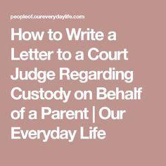 write  letter   court judge  custody