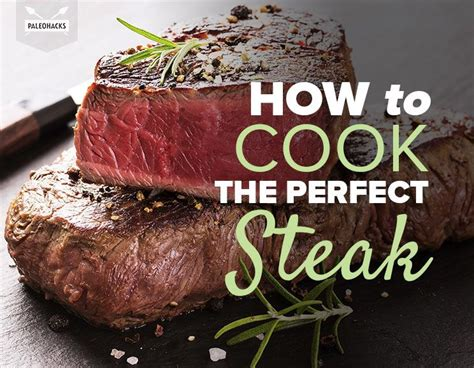 how to bake steak how to cook the perfect steak
