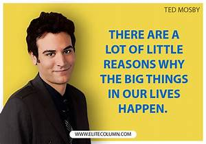 92+ How I Met Your Mother Quotes Ted Mosby - Quote About ...