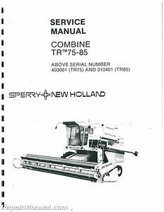 Ford New Holland Tr70 Tr75 Tr85 Tr95 Twin Rotor Combine
