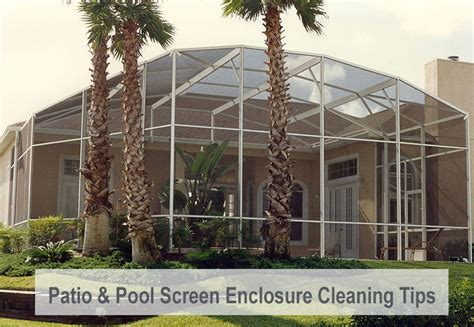 patio pool screen enclosure cleaning tips