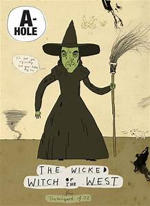 A-holes and D-bags: Wicked Witch of the West – kinshopsa