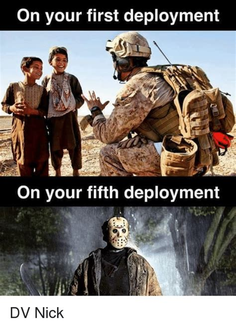 Deployment Memes - on your first deployment on your fifth deployment dv nick meme on sizzle