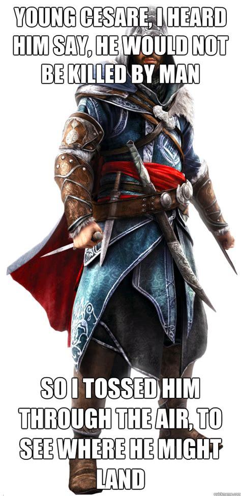 Ezio Memes - assassins creed ezio memes quickmeme