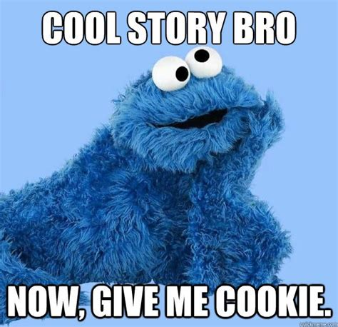Cookie Monster Meme - friend is someone you share last cookie with quot cookie monster quotes that s entertainment