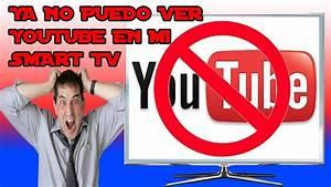 Ya No Puedo Ver Videos De Youtube En Mi Smarttv  Video