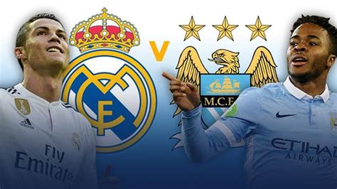 champions league preview real madrid  manchester city