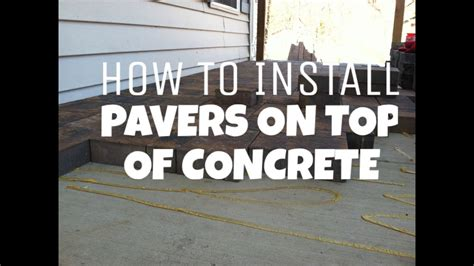 How To Install Pavers On Top Of Concrete Hanover, Pa
