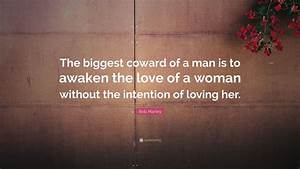 Bob Marley Quote   U201cthe Biggest Coward Of A Man Is To Awaken The Love Of A Woman Without The