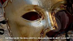 The Phantom Of The Opera (2017 Ext. Harajuku-Remix By Marc ...