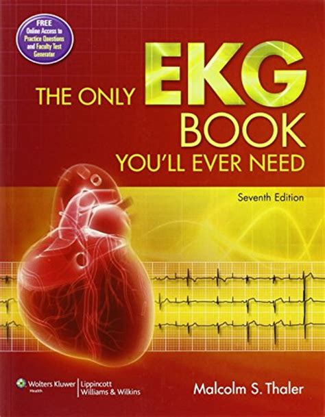 The Only Ekg Book You'll Ever Need  7th Edition » Medical