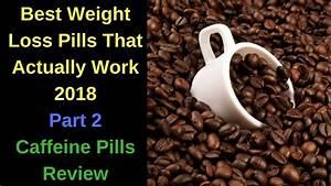 Caffeine Pills For Weight Loss Review - Best Weight Loss Pills That Actually Work Pt  2