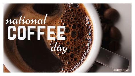 September 29th Is National Coffee Day! Coffee Time Outfit Culture Derry Village Usa Documentary Lecom Naarden Vesting King St Kitchener Steinbach Hours York Menu