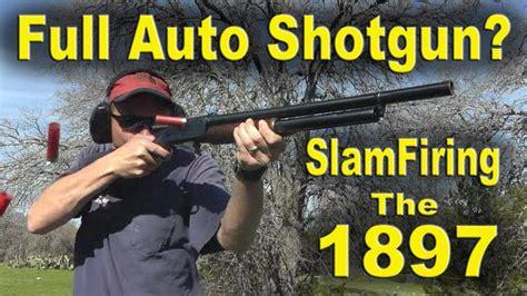 full auto shotgun slamfiring  winchester  gauge