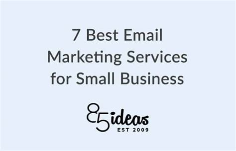 7 Best Email Marketing Services For Small Business