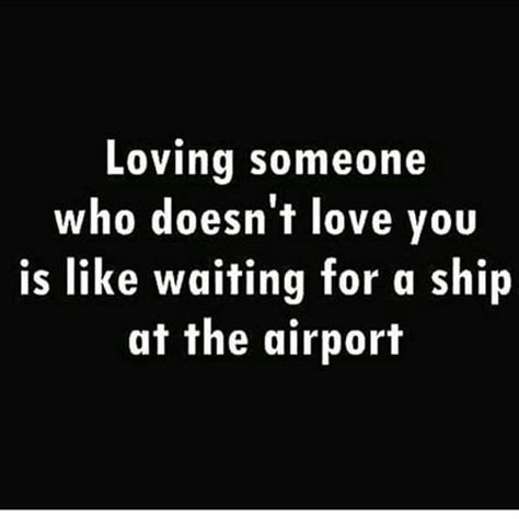 Loving Someone Who Doesn't Love You Is Like Waiting For A