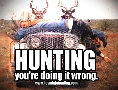 Bow Hunting Memes - 21 very funny hunting pictures
