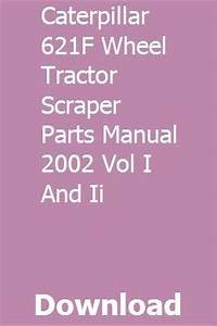 Caterpillar 621f Wheel Tractor Scraper Parts Manual 2002