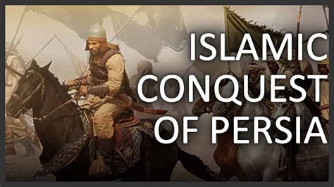 islamic conquest  persia youtube