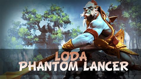 loda phantom lancer dota 2 gameplay youtube